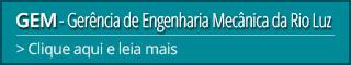 GEM - Gerência de Engenharia Mecânica da Rio Luz